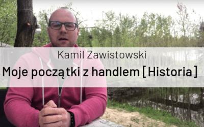 Historia Kamila Zawistowskiego – Jego początki z handlem