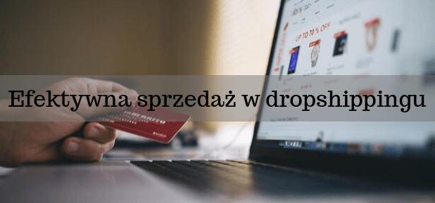 Sposoby na efektywną sprzedaż w dropshippingu
