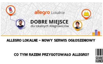 Allegro Lokalnie – Co tym razem przygotowało Allegro?