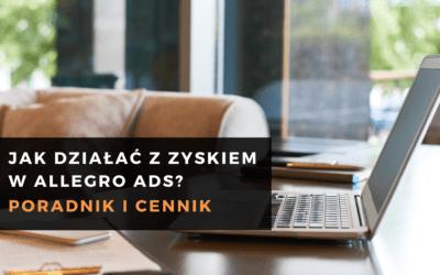 Allegro Ads: Poradnik i cennik. Jak działać z zyskiem?
